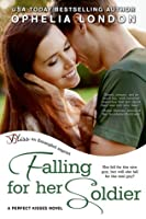 Falling for Her Soldier (Perfect Kisses, #3)
