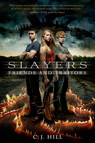 Slayers: Friends and Traitors C.J. Hill