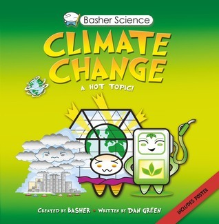 Basher Science: Climate Change  by  Simon Basher