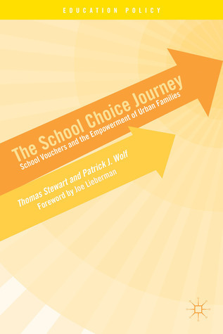 The School Choice Journey: School Vouchers and the Empowerment of Urban Families Thomas (College President) Stewart