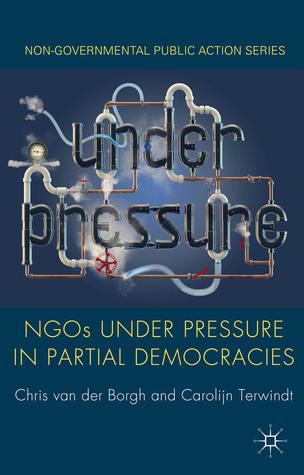 NGOs under Pressure in Partial Democracies Carolijn Terwindt