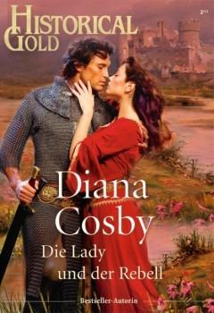 Die Lady und der Rebell  by  Diana Cosby