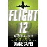 Flight 12 A Jess Kimball Thriller Diane Capri by Diane Capri
