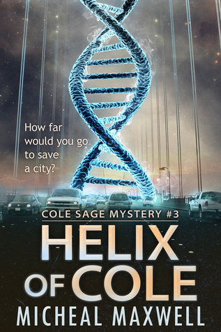 Helix of Cole: Cole Sage Mystery #3 Micheal Maxwell