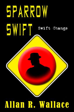 Sparrow Swift Change  by  Allan R. Wallace