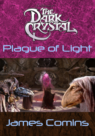 The Dark Crystal: Plague of Light  by  James Comins