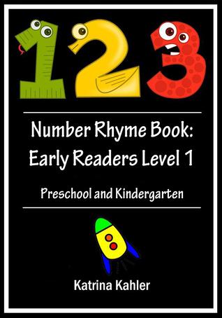 123s Number Rhyme Book: Early Readers Level 1 - Preschool and Kindergarten Katrina Kahler