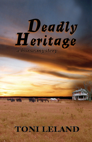 Deadly Heritage: equestrian romantic suspense  by  Toni Leland