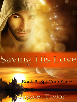 Saving His Love (The Spi-Corp Series, #2)  by  Margaret   Taylor