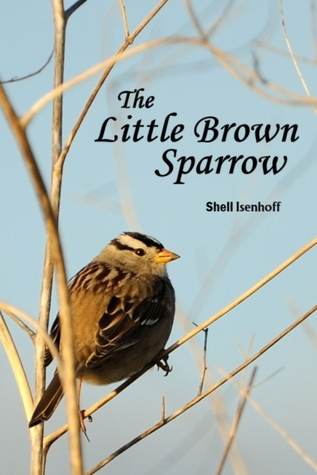 The Little Brown Sparrow Shell Isenhoff