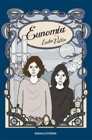 Eunomia (Speglarnas hemlighet, #3)  by  Erika Vallin