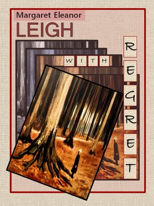 With Regret Margaret Eleanor Leigh