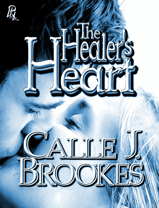 The Healers Heart  by  Calle J. Brookes