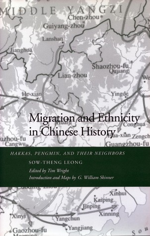 Migration and Ethnicity in Chinese History: Hakkas, Pengmin, and Their Neighbors  by  Sow-Theng Leong