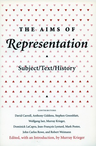 The Aims of Representation: Subject/Text/History  by  Murray Krieger