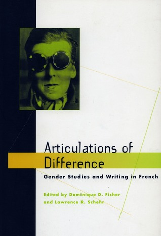 Articulations of Difference: Gender Studies and Writing in French  by  Dominique Fisher