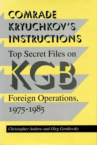 Comrade Kryuchkovs Instructions  by  Christopher M. Andrew