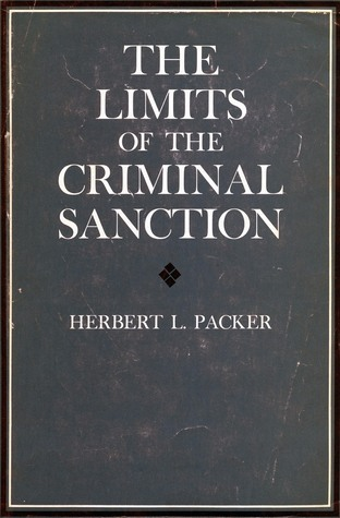The Limits of the Criminal Sanction Herbert Packer