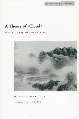 A Theory of /Cloud: Toward a History of Painting Hubert Damisch