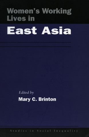 Women's Working Lives in East Asia Mary C. Brinton