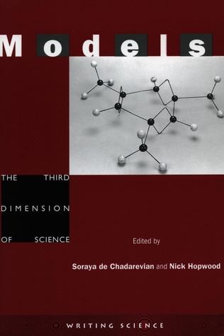 Models: The Third Dimension of Science  by  Soraya de Chadarevian