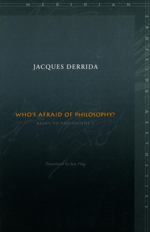 Whos Afraid of Philosophy?: Right to Philosophy 1  by  Jacques Derrida