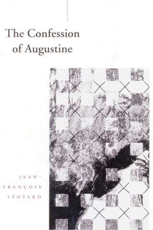 The Confession of Augustine  by  Jean-François Lyotard