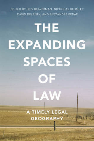 The Expanding Spaces of Law: A Timely Legal Geography  by  Irus Braverman