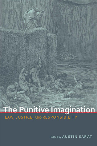 The Punitive Imagination: Law, Justice, and Responsibility  by  Austin Sarat