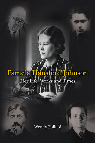 Pamela Hansford Johnson: Her Life, Works and Times Wendy Pollard