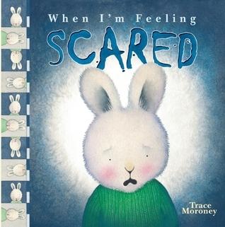 When Im Feeling Scared  by  Trace Moroney