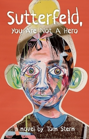 Sutterfeld, You Are Not a Hero: A Novel Tom  Stern