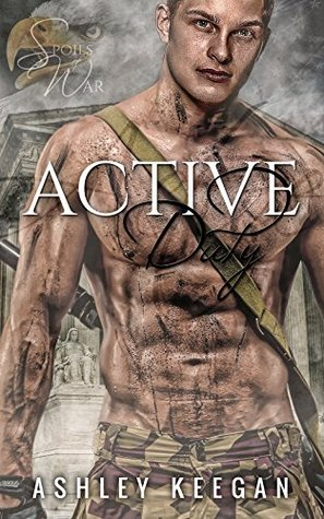Active Duty: Spoils of War (Gay Military First-Time Erotica): Serving Alpha Squadron  by  Ashley Keegan