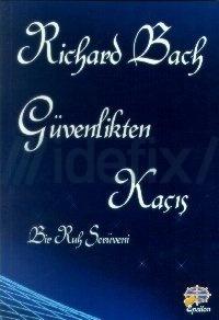 Güvenlikten Kaçış  by  Richard Bach