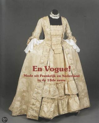 En vogue: mode uit Frankrijk en Nederland in de achttiende eeuw  by  F. Peterse