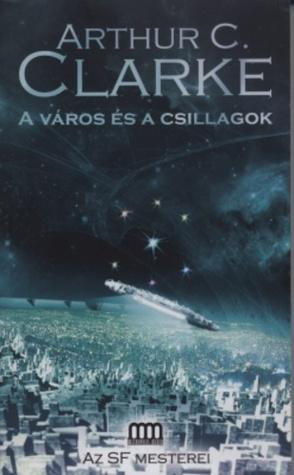 A város és a csillagok  by  Arthur C. Clarke