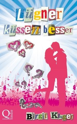 Lügner küssen besser Birgit Kluger