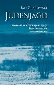 Judenjagd. Polowanie na Żydów 1942-1945  by  Jan Grabowski