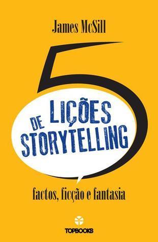 cinco lições de storytelling James McSill