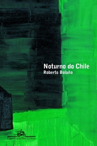 Noturno do Chile  by  Roberto Bolaño