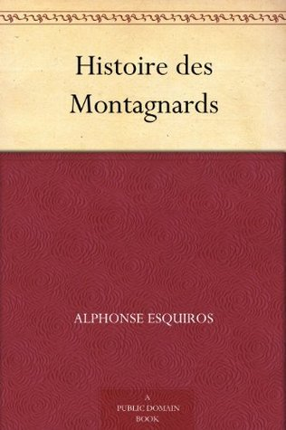 Histoire des Montagnards Alphonse Esquiros