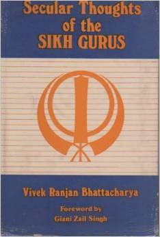 Secular Thoughts of the Sikh Gurus Vivek Ranjan Bhattacharya