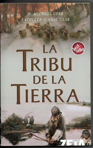 La tribu de la tierra (North Americas Forgotten Past, #3)  by  W. Michael Gear