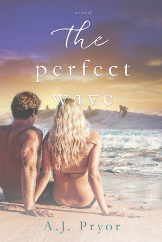 The Perfect Wave  by  A.J. Pryor