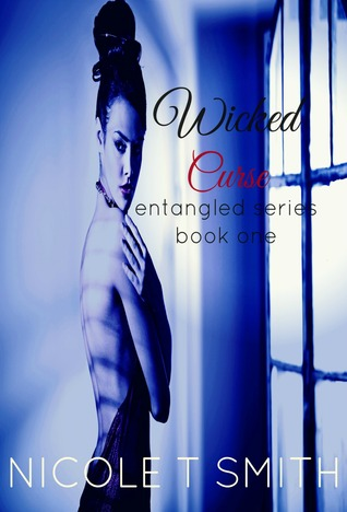 Wicked Curse (Entangled #1) Nicole T. Smith