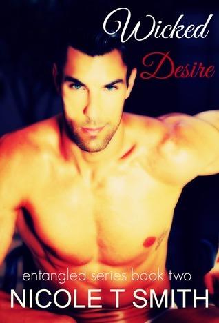 Wicked Desire (Entangled #2) Nicole T. Smith