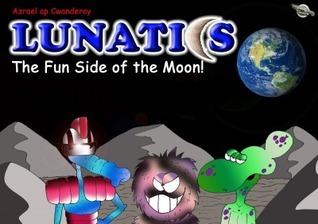 Lunatics - The Fun Side of the Moon! Azrael  ap Cwanderay