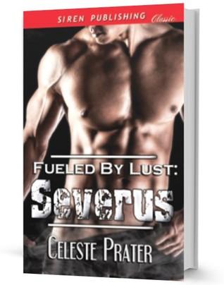 Fueled Lust Severus by Celeste Prater