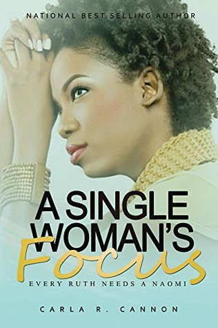 A Single Womans Focus: Every Ruth Needs a Naomi Carla Cannon