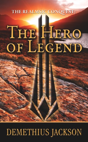The Realmsic Conquest: The Hero of Legend - 2nd Edition Demethius Jackson